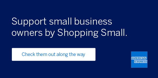 Suppport small business owners by Shopping Small.